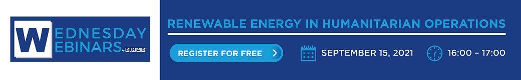 "Wednesday Webinar ""Renewable Energy in Humanitarian Operations"", Sep 15 (16:00-17:00)"